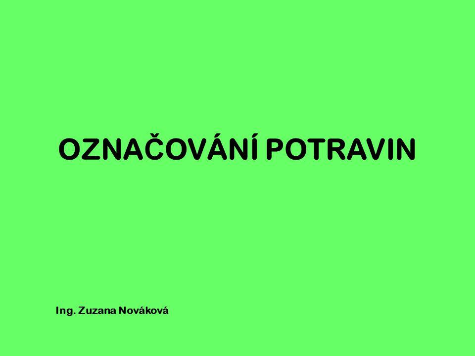 Legislativa zabývající se ozna č ováním potravin Legislativa EU  Nařízení EP a Rady (EU) č.