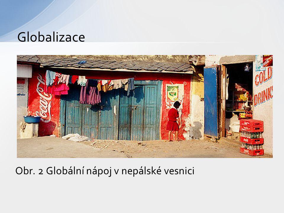 Obr. 2 Globální nápoj v nepálské vesnici Globalizace