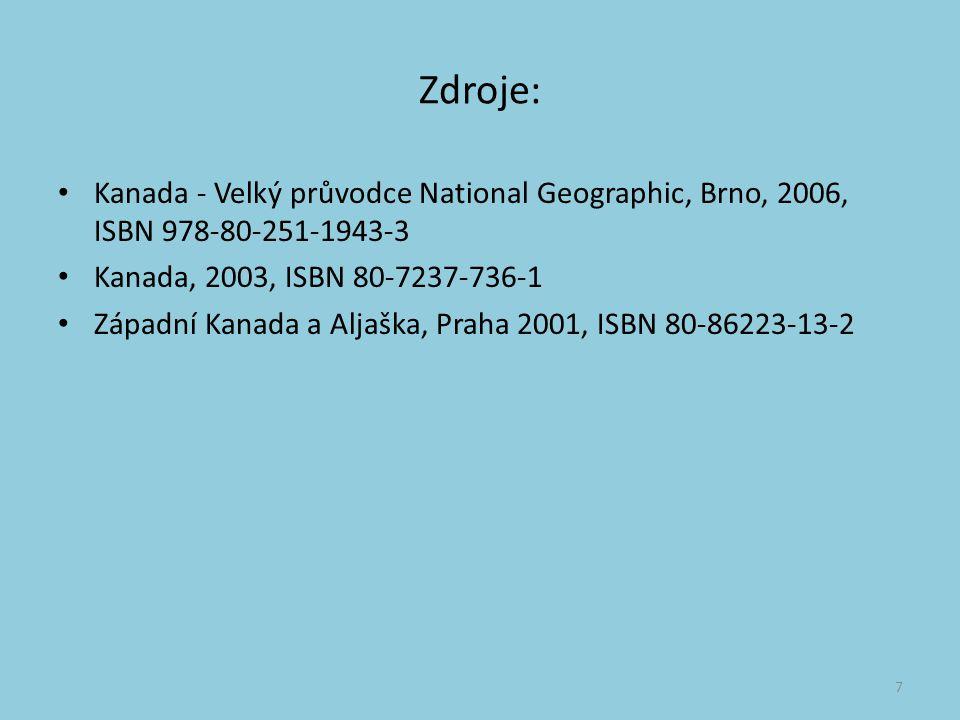 Zdroje: Kanada - Velký průvodce National Geographic, Brno, 2006, ISBN 978-80-251-1943-3 Kanada, 2003, ISBN 80-7237-736-1 Západní Kanada a Aljaška, Praha 2001, ISBN 80-86223-13-2 7