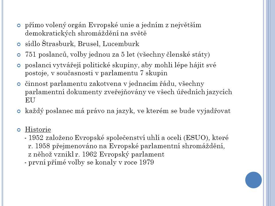 PRAVOMOCI Tvůrcem všech právních předpisů s Radou přijímá či pozměňuje návrhy, které mu předkládá Komise EU Dohled nad činností Komise EU Schvalování rozpočtu EU Legislativní pravomoci - řádný legislativní postup - návrh komise - první čtení v parlamentu - první čtení v Radě - druhé čtení v Parlamentu - druhé čtení v Radě - dohodovací řízení - třetí čtení v Parlamentu a Radě