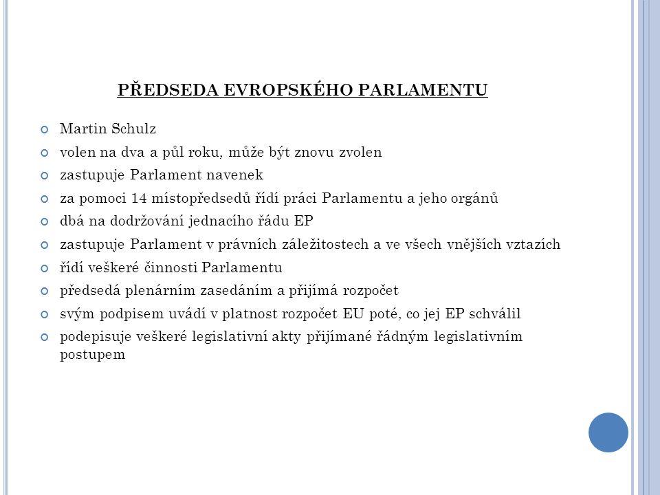 R ADA E VROPSKÉ UNIE schvaluje roční rozpočet EU Rada přijímá společně s Evropským parlamentem rozpočet Unie.