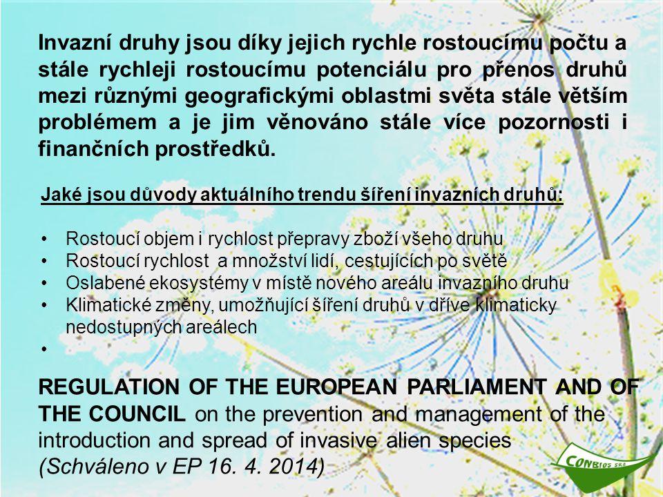 http://www.issg.org/database/welcome/ V současné době registruje Global Invasive Species Database 3163 invazních druhů organismů Ekologie, rozšíření (původní, nové), vlivy na původní ekosystémy, informace o možném managementu, reference, odkazy, kontakty…