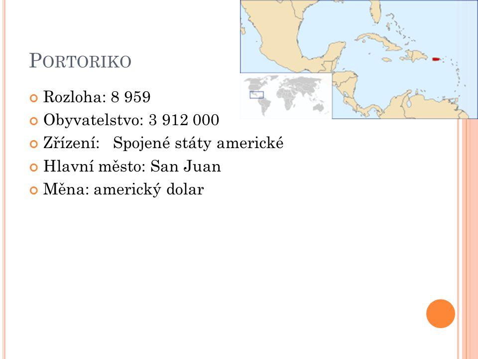 P ORTORIKO Rozloha: 8 959 Obyvatelstvo: 3 912 000 Zřízení: Spojené státy americké Hlavní město: San Juan Měna: americký dolar