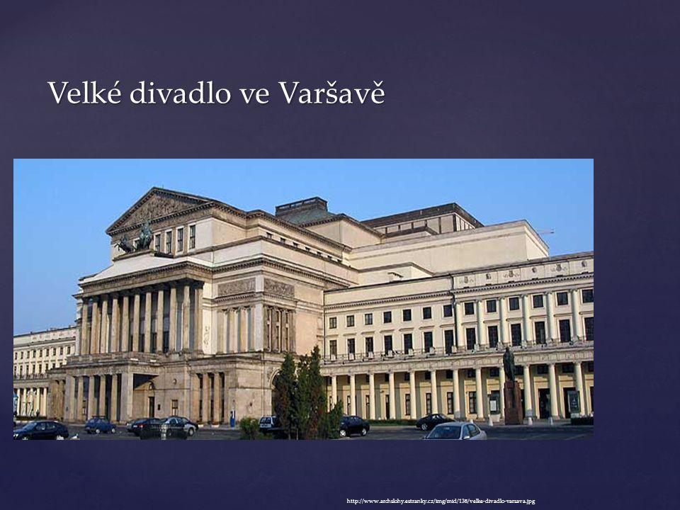 Velké divadlo ve Varšavě http://www.archslohy.estranky.cz/img/mid/138/velke-divadlo-varsava.jpg