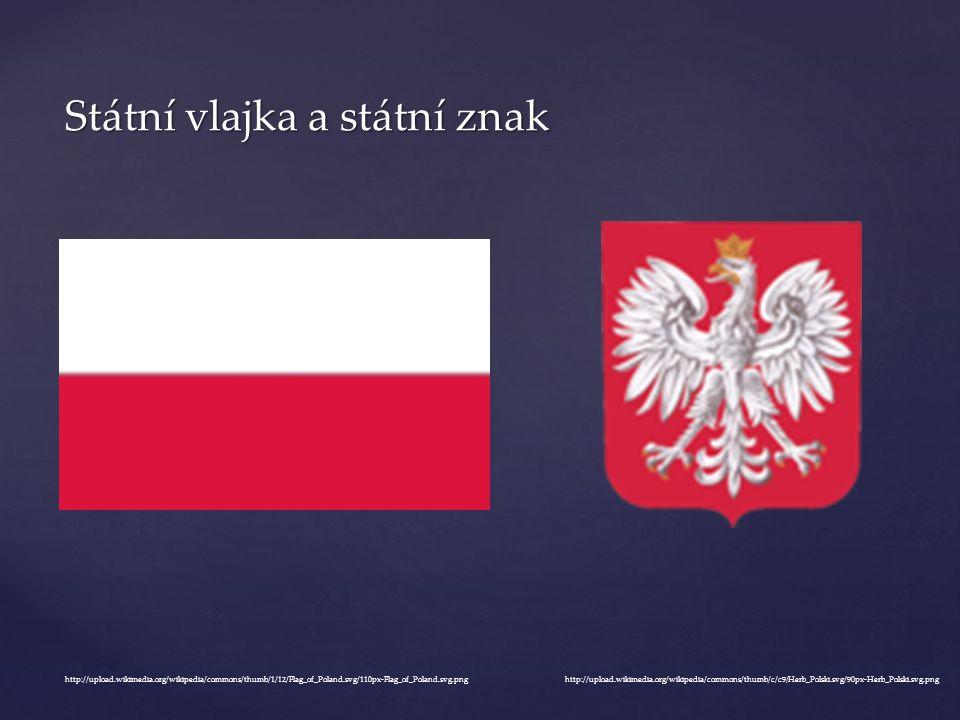 Státní vlajka a státní znak http://upload.wikimedia.org/wikipedia/commons/thumb/1/12/Flag_of_Poland.svg/110px-Flag_of_Poland.svg.pnghttp://upload.wiki