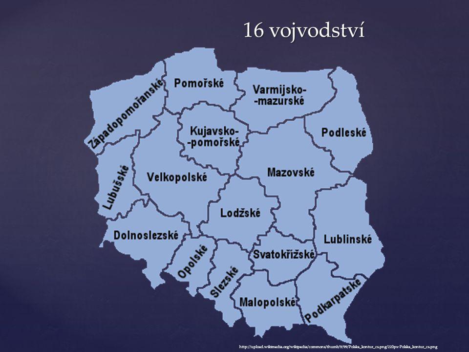 16 vojvodství http://upload.wikimedia.org/wikipedia/commons/thumb/9/99/Polska_kontur_cs.png/220px-Polska_kontur_cs.png