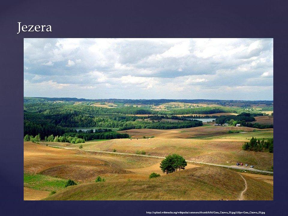 Jezera http://upload.wikimedia.org/wikipedia/commons/thumb/b/b5/Gora_Cisowa_03.jpg/220px-Gora_Cisowa_03.jpg