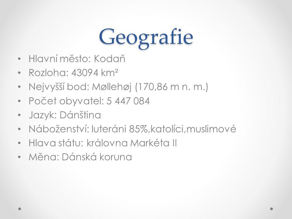 Geografie Hlavní město: Kodaň Rozloha: 43094 km² Nejvyšší bod: Møllehøj (170,86 m n. m.) Počet obyvatel: 5 447 084 Jazyk: Dánština Náboženství: luterá