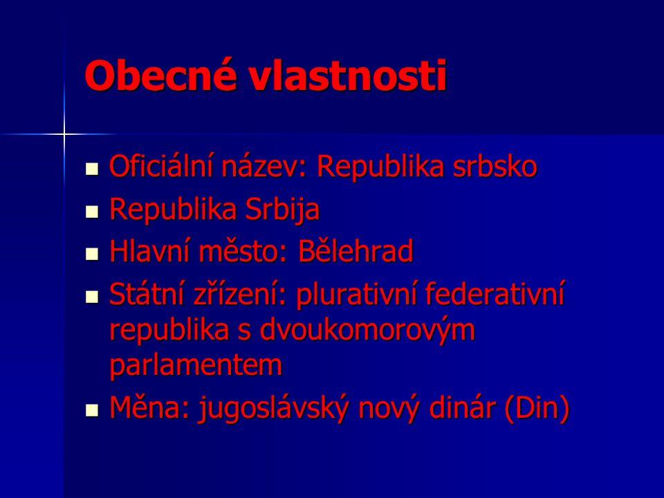 Obecné vlastnosti Oficiální název: Republika srbsko Oficiální název: Republika srbsko Republika Srbija Republika Srbija Hlavní město: Bělehrad Hlavní