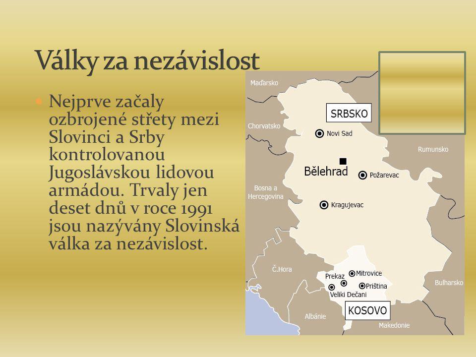 Nejprve začaly ozbrojené střety mezi Slovinci a Srby kontrolovanou Jugoslávskou lidovou armádou. Trvaly jen deset dnů v roce 1991 jsou nazývány Slovin