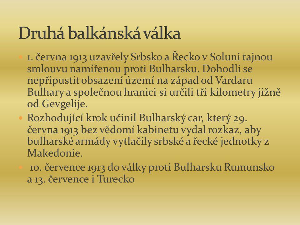 1. června 1913 uzavřely Srbsko a Řecko v Soluni tajnou smlouvu namířenou proti Bulharsku. Dohodli se nepřipustit obsazení území na západ od Vardaru Bu