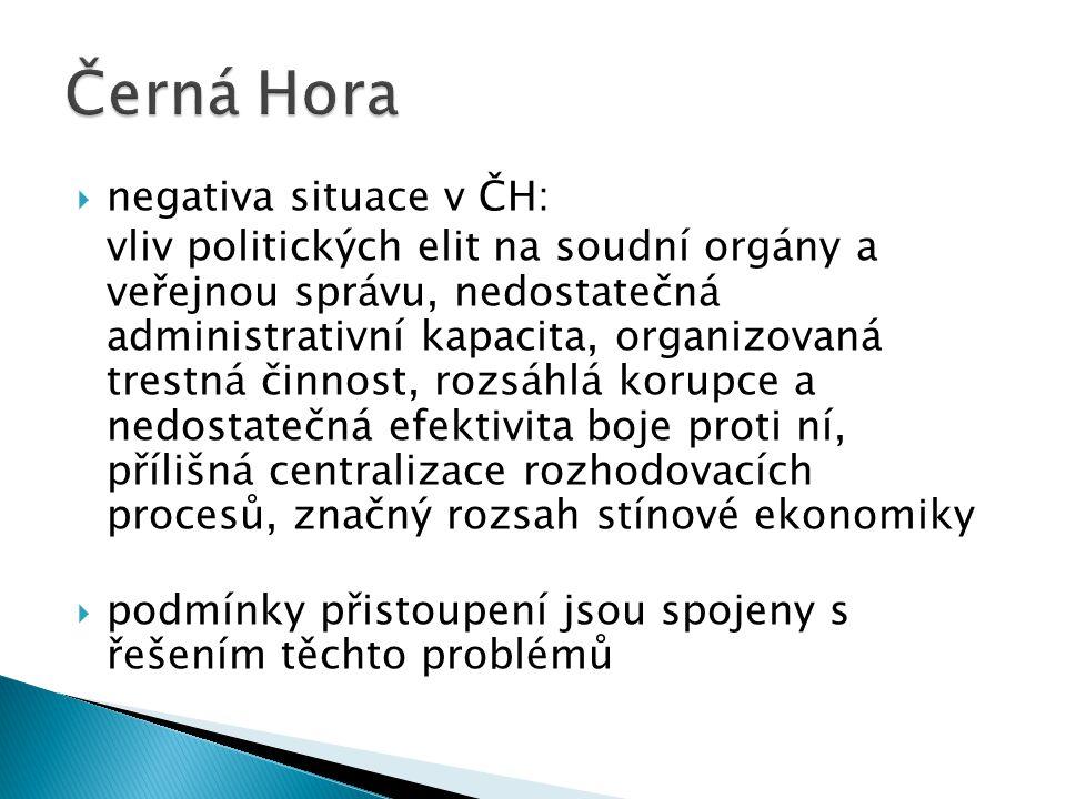  negativa situace v ČH: vliv politických elit na soudní orgány a veřejnou správu, nedostatečná administrativní kapacita, organizovaná trestná činnost