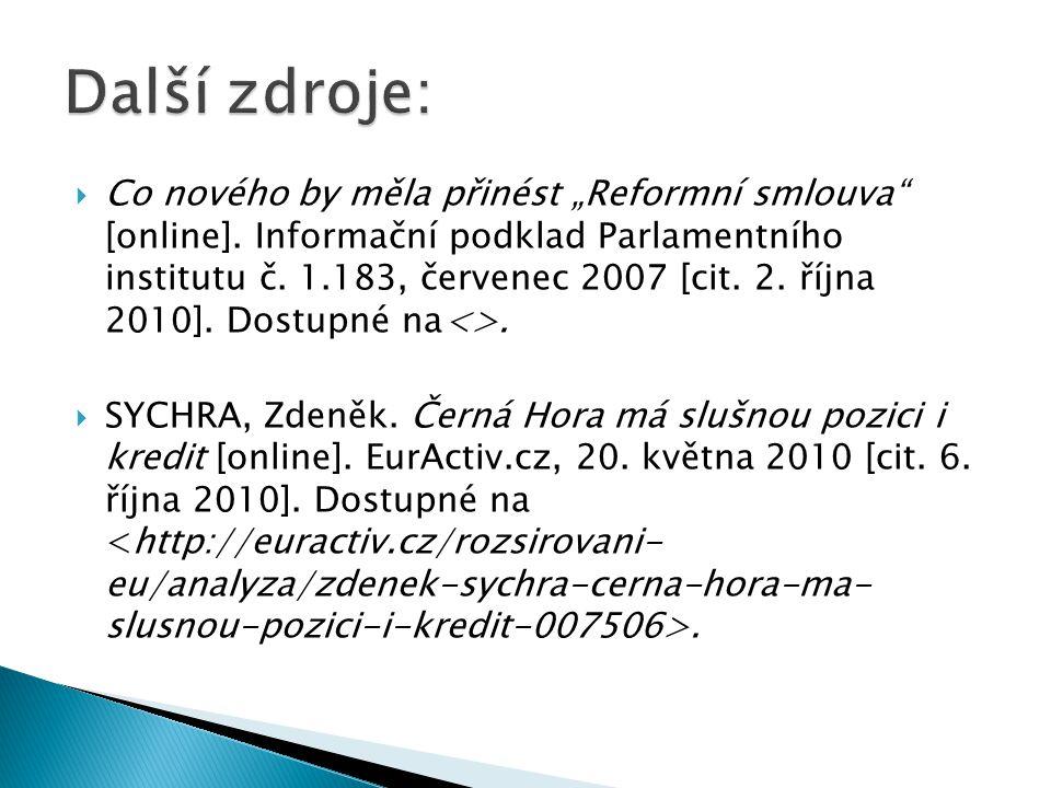 """ Co nového by měla přinést """"Reformní smlouva"""" [online]. Informační podklad Parlamentního institutu č. 1.183, červenec 2007 [cit. 2. října 2010]. Dost"""