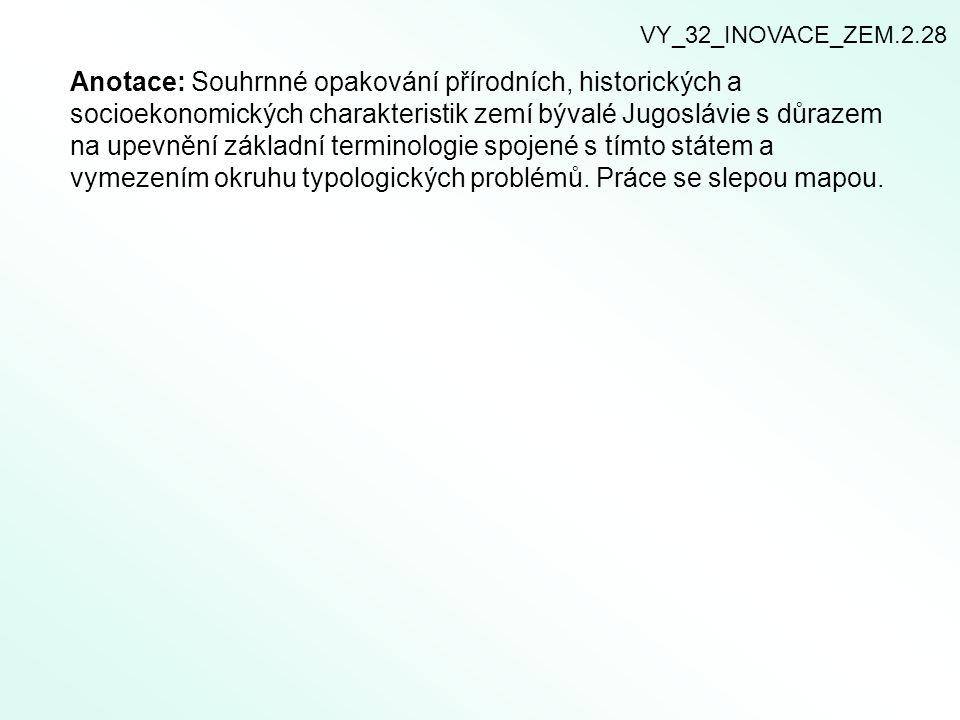 Anotace: Souhrnné opakování přírodních, historických a socioekonomických charakteristik zemí bývalé Jugoslávie s důrazem na upevnění základní terminologie spojené s tímto státem a vymezením okruhu typologických problémů.