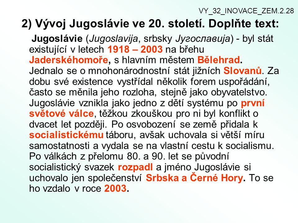 2) Vývoj Jugoslávie ve 20.století.