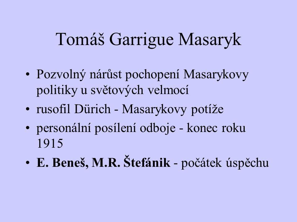 """Tomáš Garrigue Masaryk Prosinec 1914 - emigrace beznadějný začátek - posměšky rakouského tisku """"Mafie"""" a Edvard Beneš Jejím úkolem bylo: """" udržení spo"""