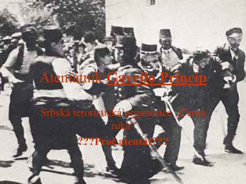 """Atentátník Gavrilo Princip Srbská teroristická organizace """"Černá ruka ???Proč atentát???"""