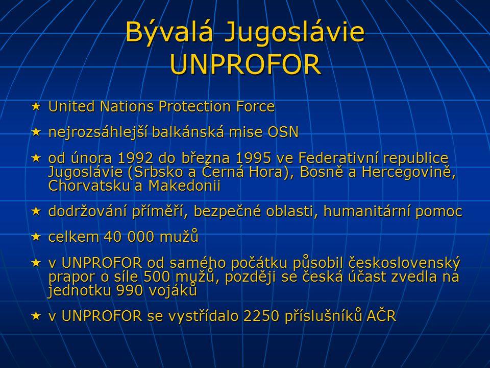  United Nations Confidence Restoration Operation  mise OSN v Chorvatsku od března 1995 do ledna 1996  dohlížela na příměří mezi Chorvaty a chorvatskými Srby  celkem 7000 mužů, mezi nimi i český polní chirurgický tým (21 mužů)  United Nations Transitional Administration in Eastern Slavonia  návaznost na UNCRO, od ledna 1996 do ledna 1998  zajištění integrace Východní Slavonie do Chorvatska  zvýšení českého personálu na 31 a poté na 40 osob Chorvatsko UNCRO a UNTAES