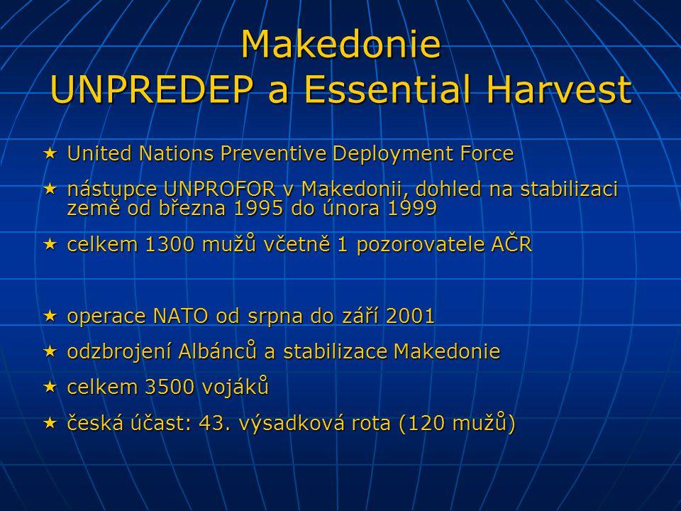  United Nations Preventive Deployment Force  nástupce UNPROFOR v Makedonii, dohled na stabilizaci země od března 1995 do února 1999  celkem 1300 mu