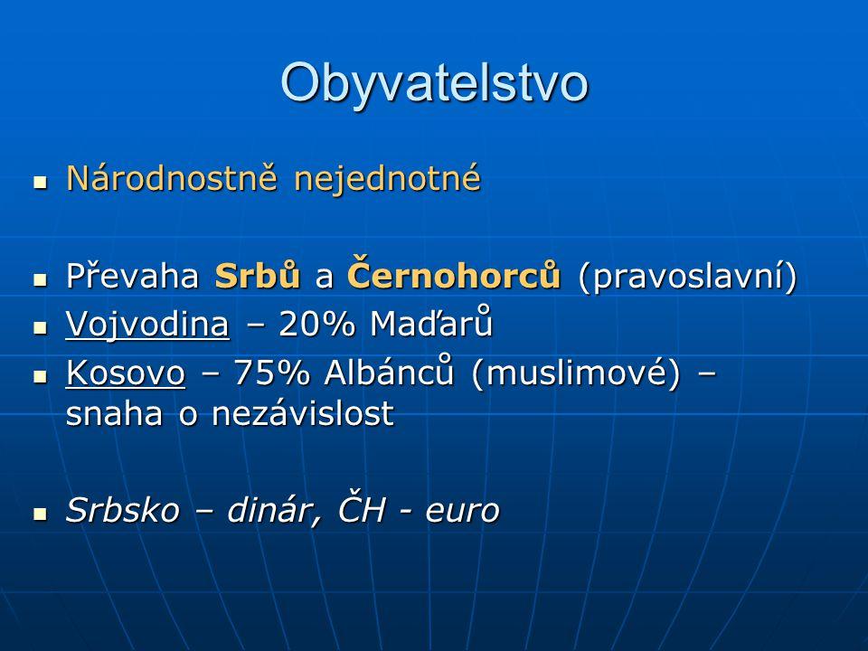 Obyvatelstvo Národnostně nejednotné Národnostně nejednotné Převaha Srbů a Černohorců (pravoslavní) Převaha Srbů a Černohorců (pravoslavní) Vojvodina –