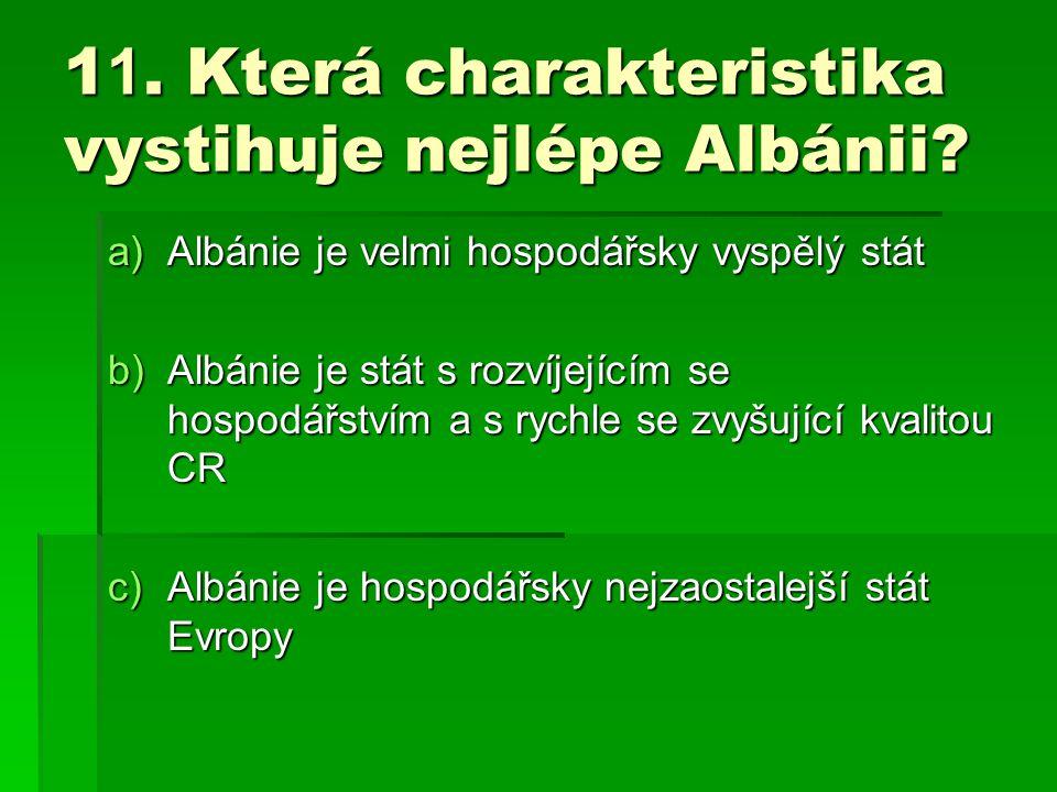 1 1.Která charakteristika vystihuje nejlépe Albánii.