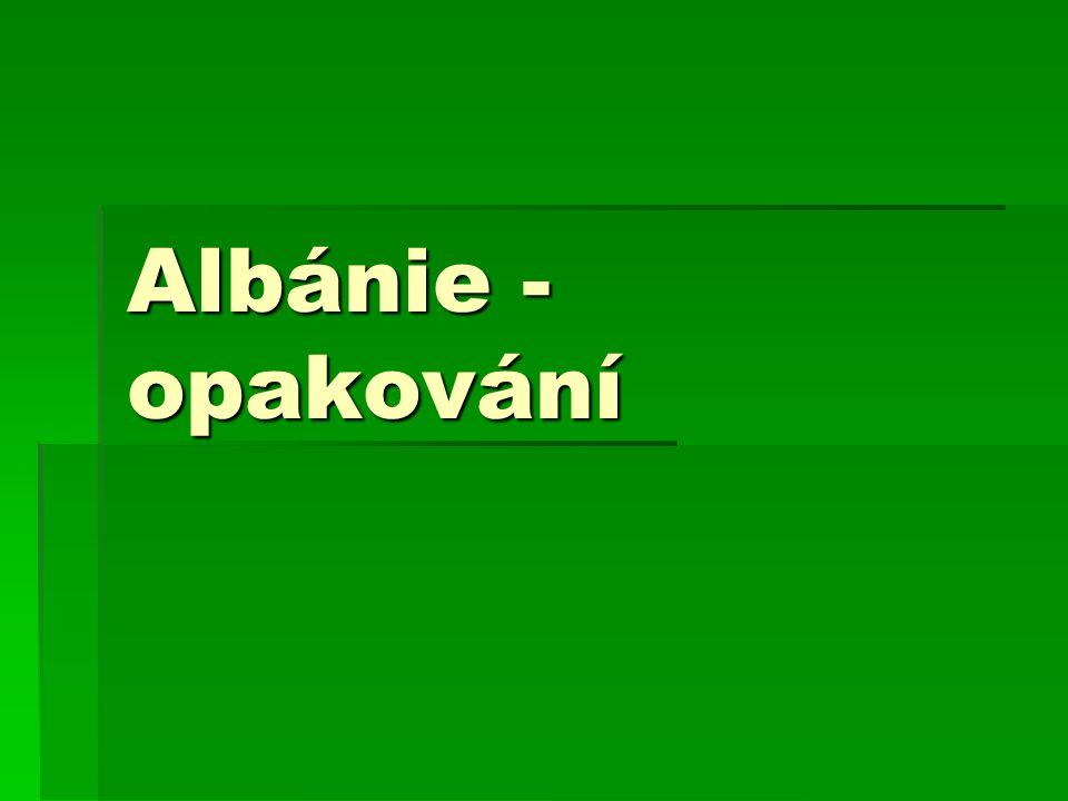 Albánie - opakování