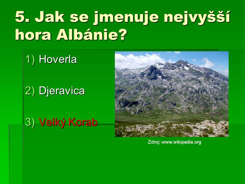5.Jak se jmenuje nejvyšší hora Albánie.