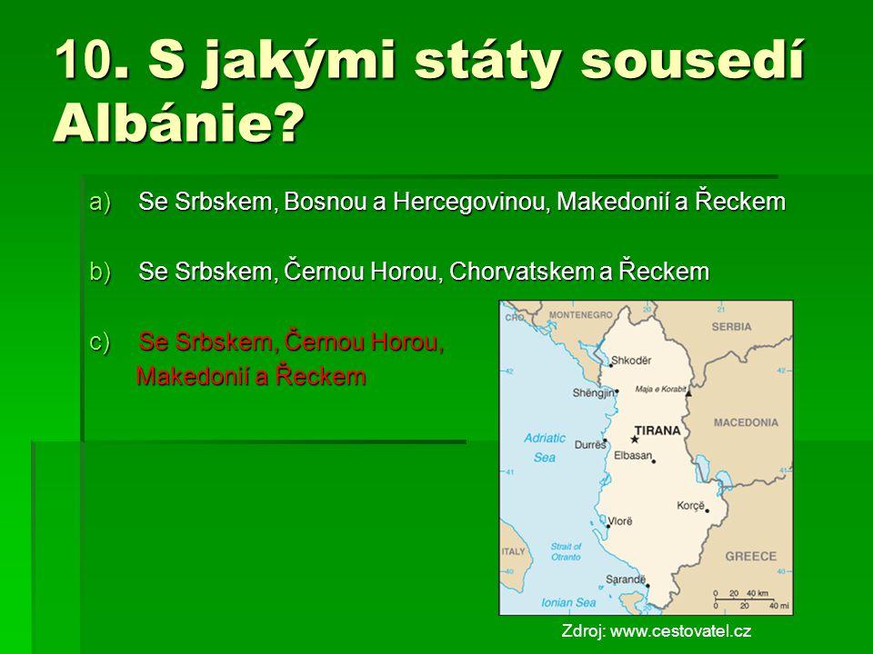10.S jakými státy sousedí Albánie.