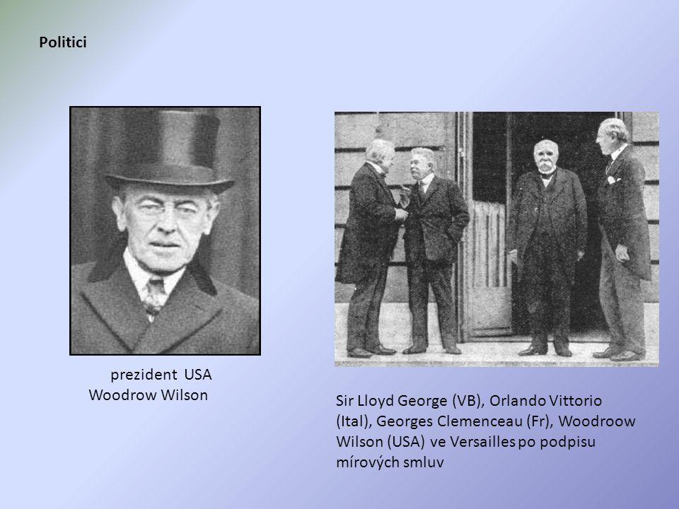 prezident USA Woodrow Wilson Sir Lloyd George (VB), Orlando Vittorio (Ital), Georges Clemenceau (Fr), Woodroow Wilson (USA) ve Versailles po podpisu mírových smluv Politici