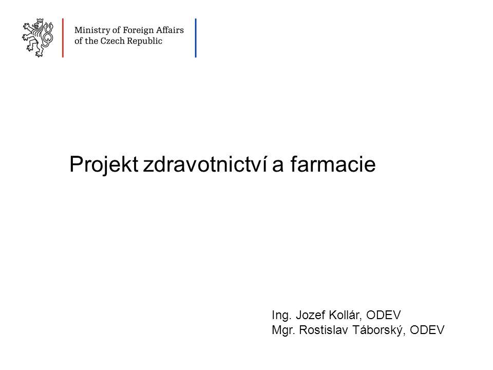 Projekt zdravotnictví a farmacie Ing. Jozef Kollár, ODEV Mgr. Rostislav Táborský, ODEV