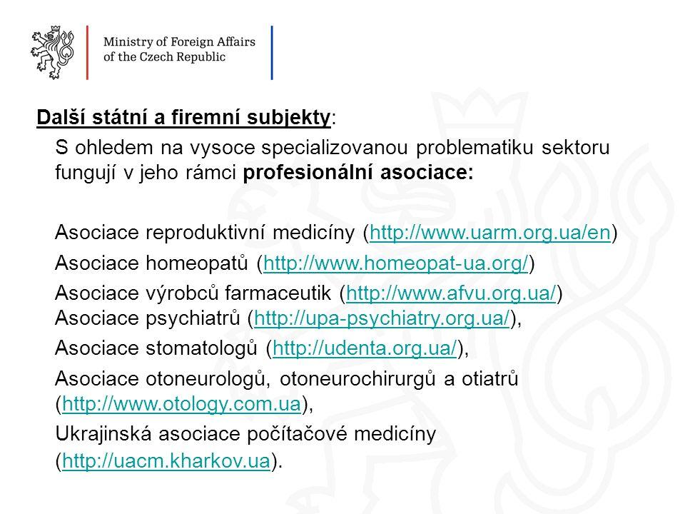 Další státní a firemní subjekty: S ohledem na vysoce specializovanou problematiku sektoru fungují v jeho rámci profesionální asociace: Asociace reproduktivní medicíny (http://www.uarm.org.ua/en)http://www.uarm.org.ua/en Asociace homeopatů (http://www.homeopat-ua.org/)http://www.homeopat-ua.org/ Asociace výrobců farmaceutik (http://www.afvu.org.ua/) Asociace psychiatrů (http://upa-psychiatry.org.ua/),http://www.afvu.org.ua/http://upa-psychiatry.org.ua/ Asociace stomatologů (http://udenta.org.ua/),http://udenta.org.ua/ Asociace otoneurologů, otoneurochirurgů a otiatrů (http://www.otology.com.ua),http://www.otology.com.ua Ukrajinská asociace počítačové medicíny (http://uacm.kharkov.ua).http://uacm.kharkov.ua
