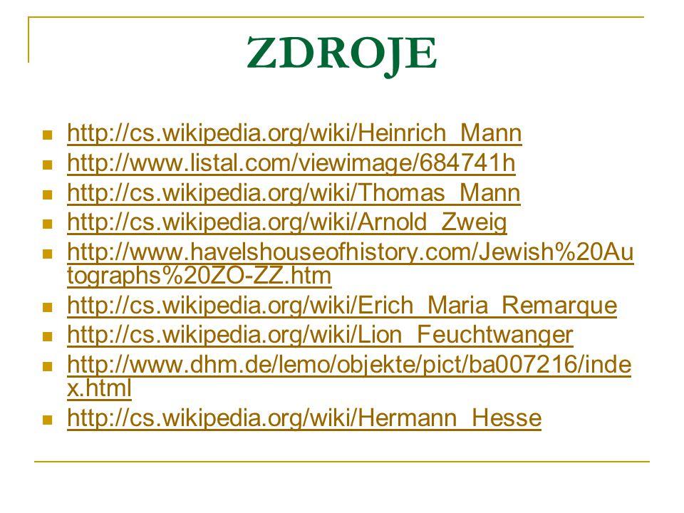 ZDROJE http://cs.wikipedia.org/wiki/Heinrich_Mann http://www.listal.com/viewimage/684741h http://cs.wikipedia.org/wiki/Thomas_Mann http://cs.wikipedia