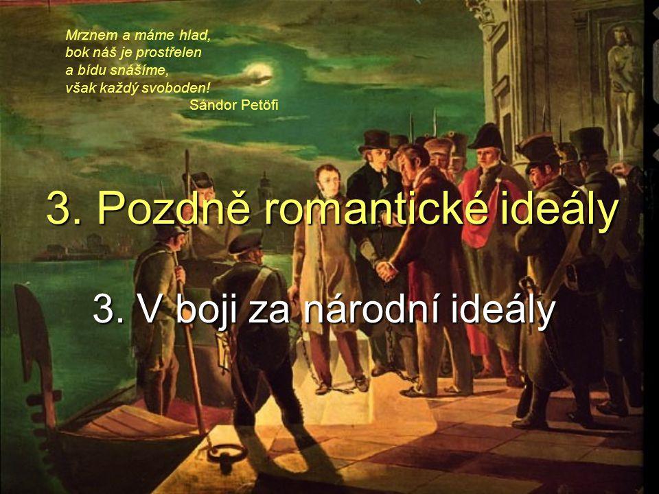 3.Pozdně romantické ideály 3.