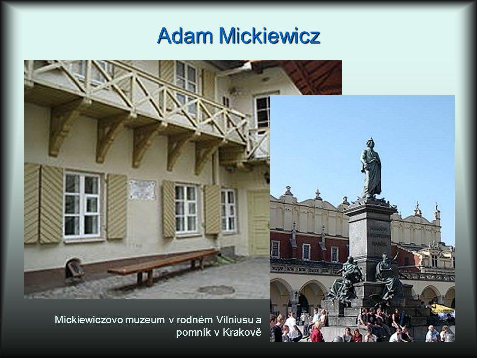 Adam Mickiewicz Mickiewiczovo muzeum v rodném Vilniusu a pomník v Krakově