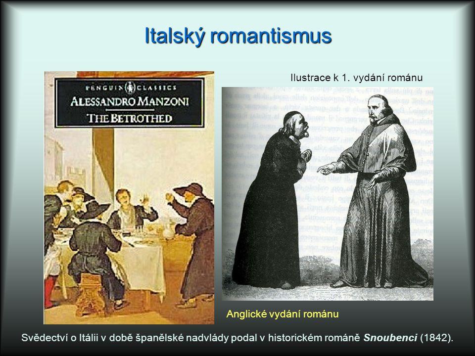 Italský romantismus Svědectví o Itálii v době španělské nadvlády podal v historickém románě Snoubenci (1842). Anglické vydání románu Ilustrace k 1. vy