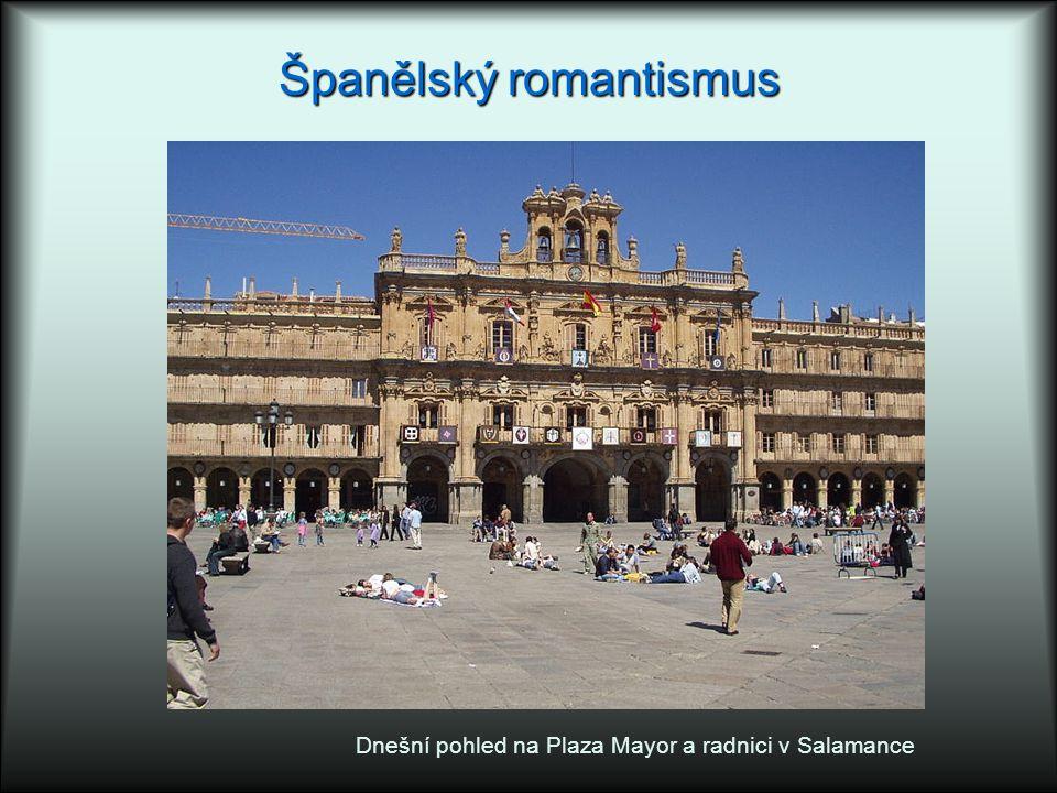 Španělský romantismus Dnešní pohled na Plaza Mayor a radnici v Salamance