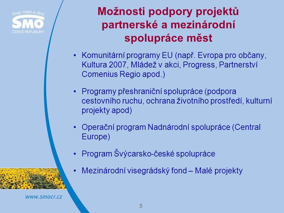 5 Možnosti podpory projektů partnerské a mezinárodní spolupráce měst Komunitární programy EU (např.