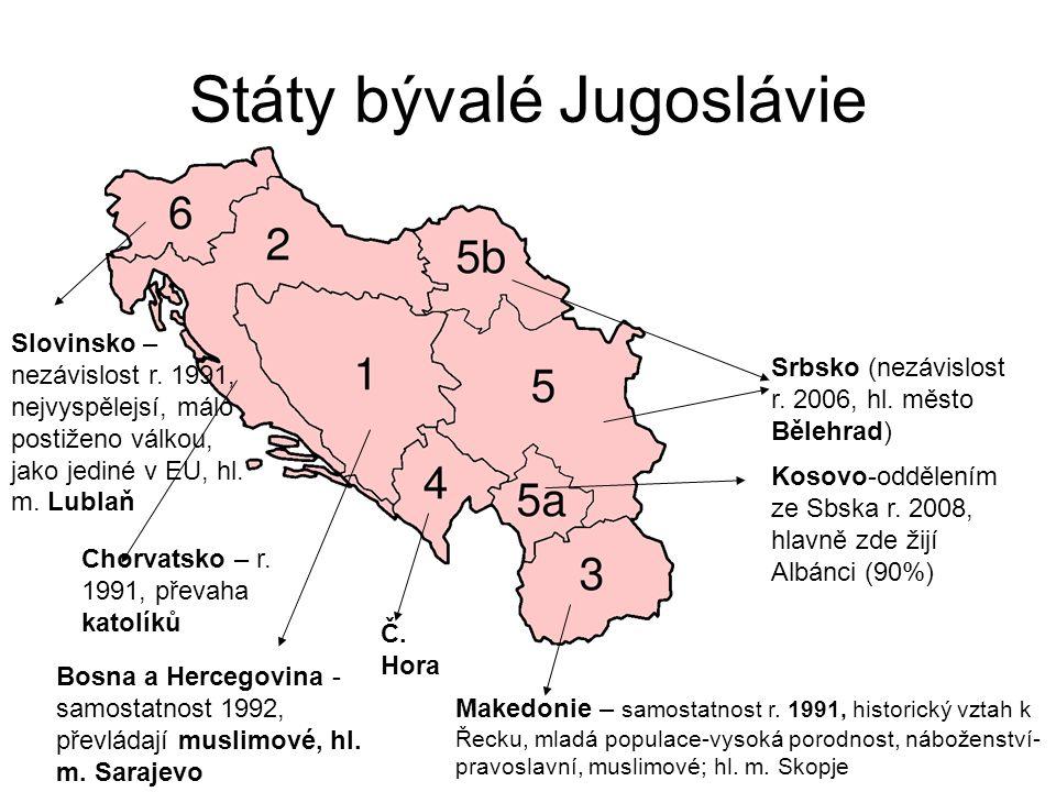 Státy bývalé Jugoslávie Srbsko (nezávislost r. 2006, hl. město Bělehrad) Kosovo-oddělením ze Sbska r. 2008, hlavně zde žijí Albánci (90%) Makedonie –