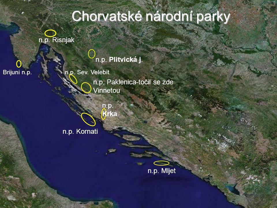 Brijuni n.p. n.p. Risnjak n.p. Sev. Velebit n.p. Paklenica-točil se zde Vinnetou n.p. Kornati n.p. Plitvická j. n.p. Krka n.p. Mljet Chorvatské národn