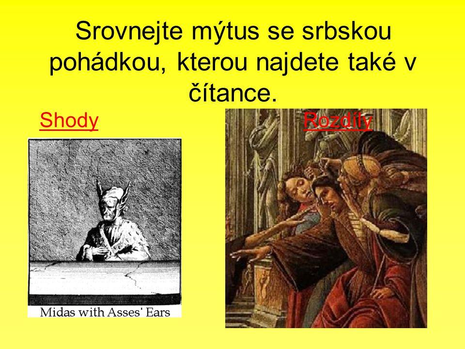 Srovnejte mýtus se srbskou pohádkou, kterou najdete také v čítance. ShodyRozdíly