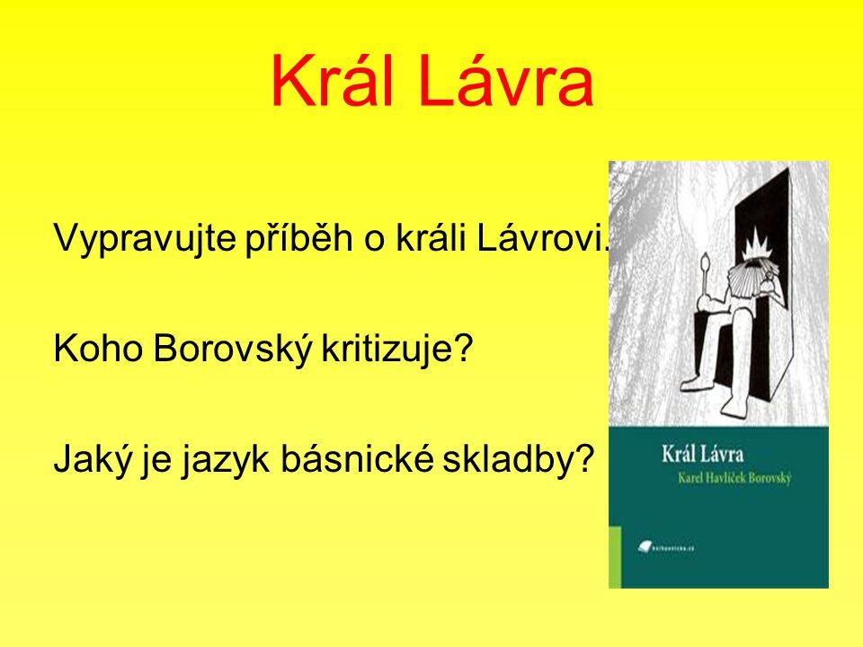 Král Lávra Vypravujte příběh o králi Lávrovi.Koho Borovský kritizuje.