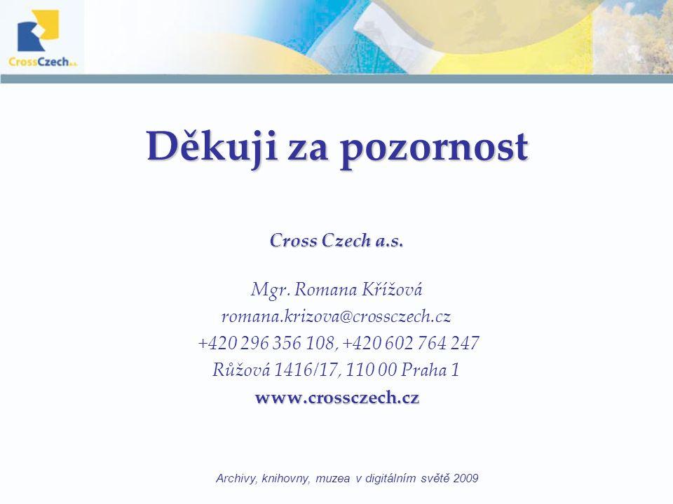 Děkuji za pozornost Cross Czech a.s.Mgr.