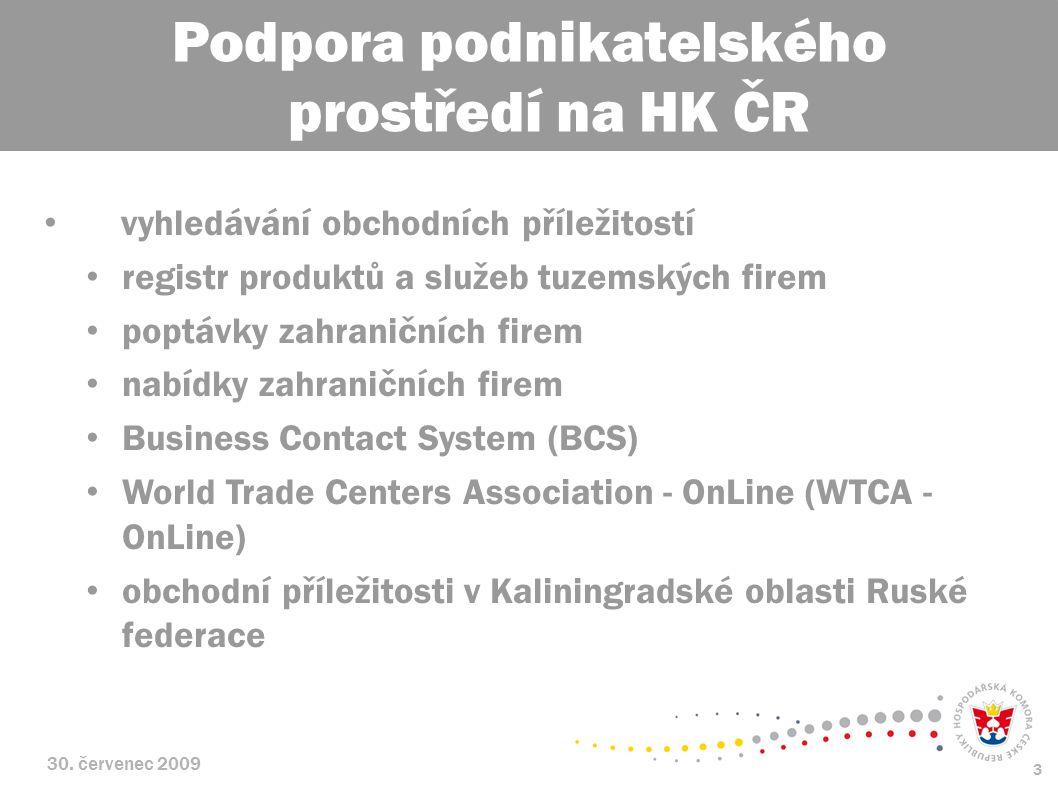 30. červenec 2009 3 vyhledávání obchodních příležitostí registr produktů a služeb tuzemských firem poptávky zahraničních firem nabídky zahraničních fi