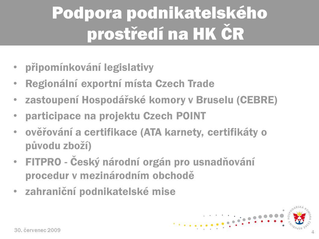 30. červenec 2009 4 připomínkování legislativy Regionální exportní místa Czech Trade zastoupení Hospodářské komory v Bruselu (CEBRE) participace na pr