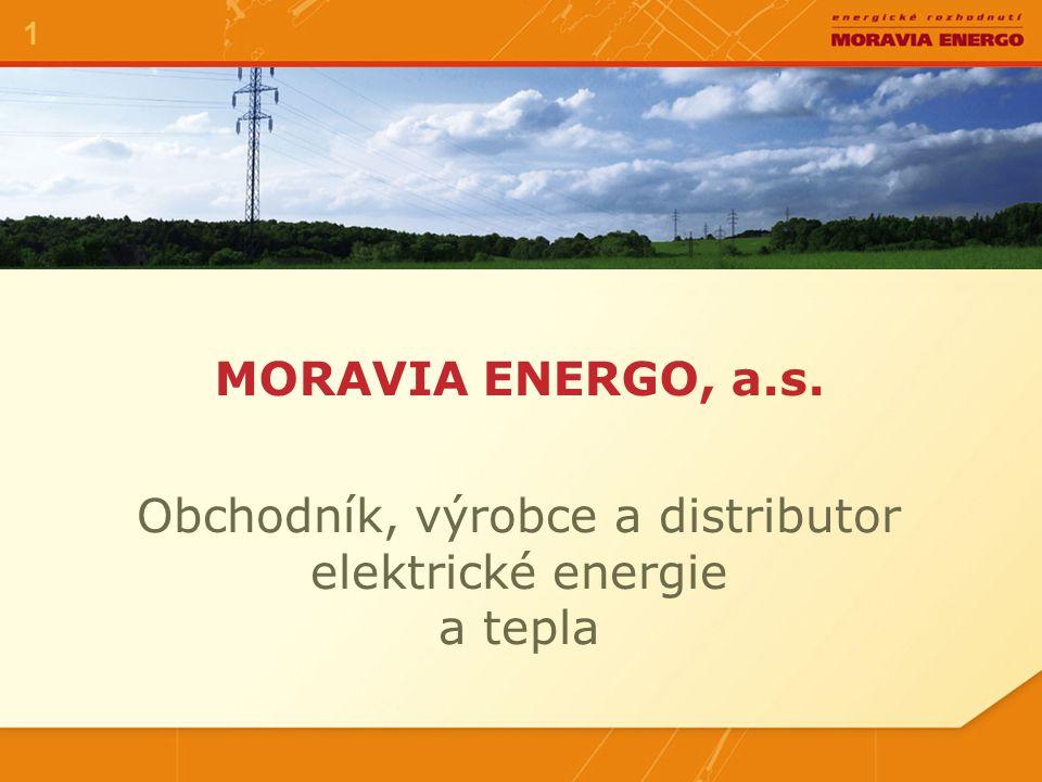 MORAVIA ENERGO, a.s. 1 Obchodník, výrobce a distributor elektrické energie a tepla