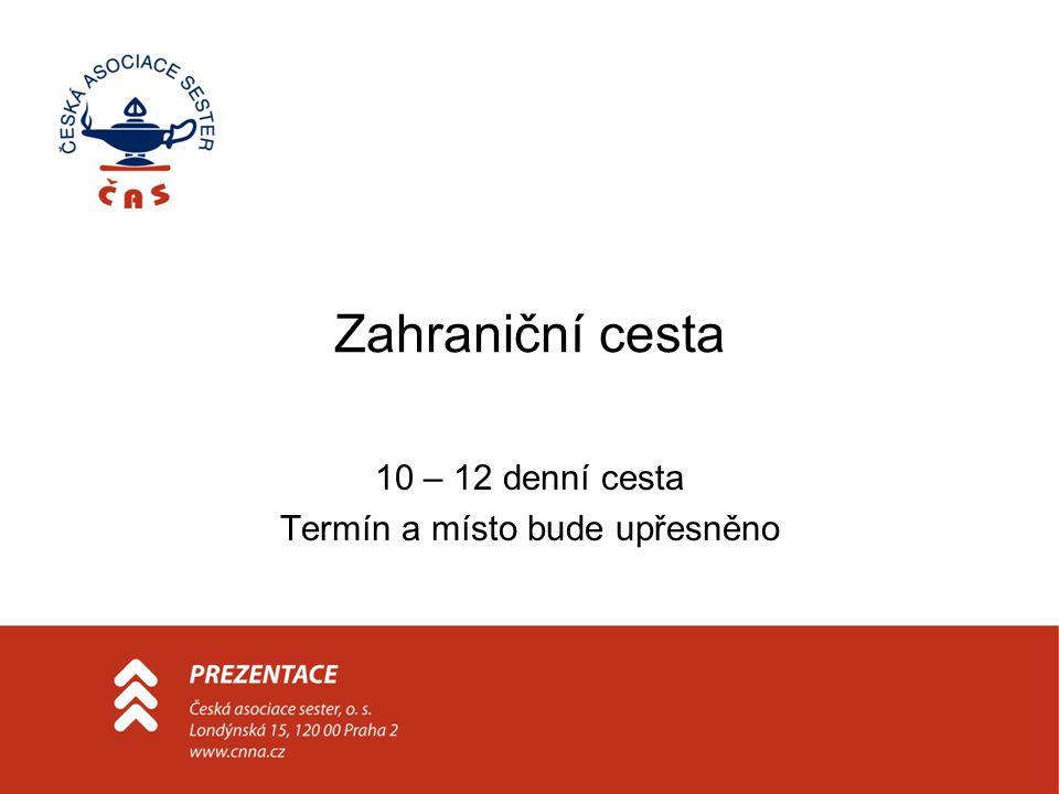 Projekt 2009 Dotace MZ ČR na jednotlivé akce ČAS organizované sekcemi – termíny a názvy akcí nahlásit co nejdříve