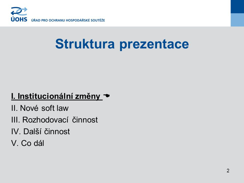 2 Struktura prezentace I.Institucionální změny  II.