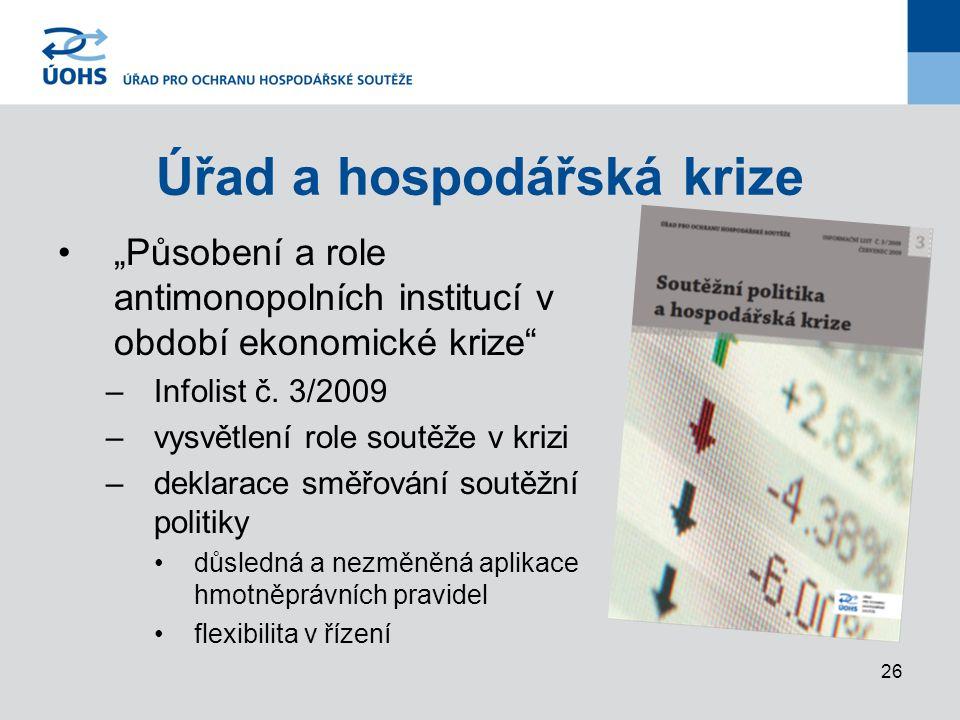 """26 Úřad a hospodářská krize """"Působení a role antimonopolních institucí v období ekonomické krize –Infolist č."""