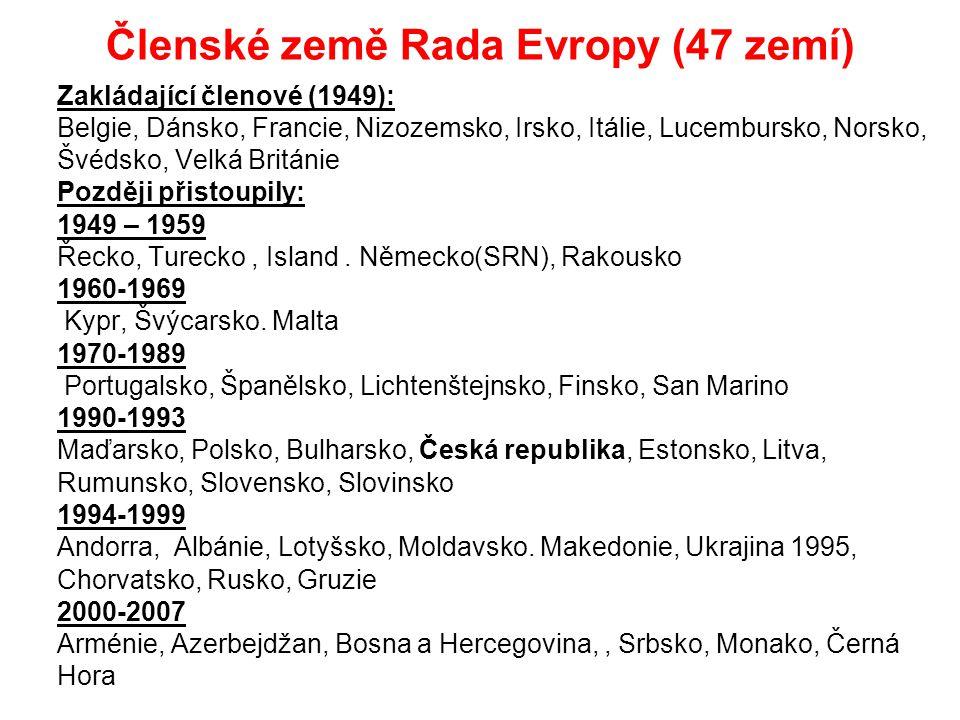 Členské země Rada Evropy (47 zemí) Zakládající členové (1949): Belgie, Dánsko, Francie, Nizozemsko, Irsko, Itálie, Lucembursko, Norsko, Švédsko, Velk