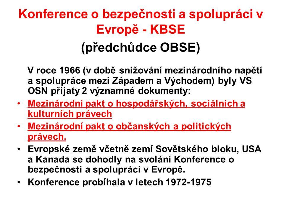 Konference o bezpečnosti a spolupráci v Evropě - KBSE (předchůdce OBSE) V roce 1966 (v době snižování mezinárodního napětí a spolupráce mezi Západem a